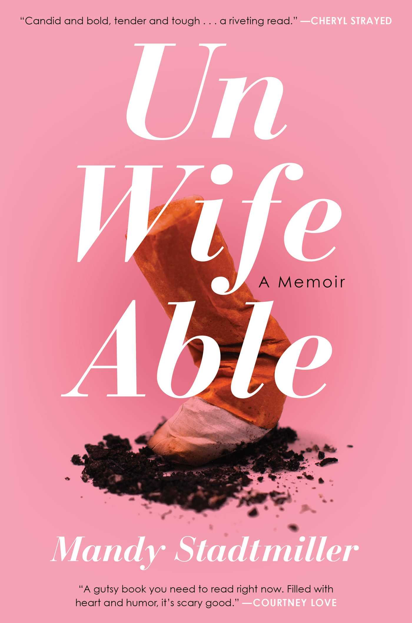 'Unwifeable: a Memoir' by Mandy Stadtmiller