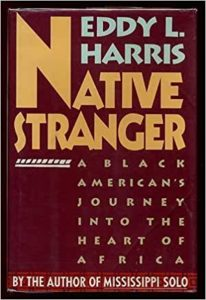 'Native Stranger: a Black American's Journey Into the Heart of Africa' Eddy Harris
